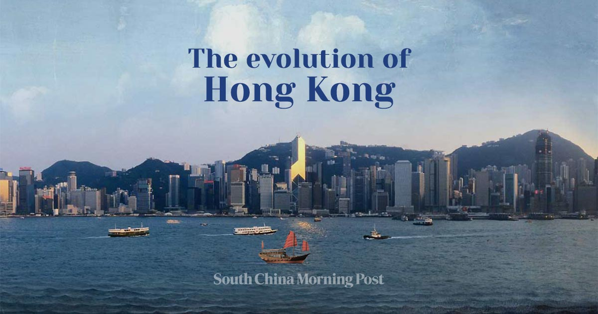 The evolution of Hong Kong history from colony to powerhouse | SCMP